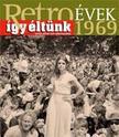 Széky János - RETROÉVEK 1969 - ÍGY ÉLTÜNK