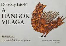 DOBSZAY L�SZL� - A HANGOK VIL�GA I