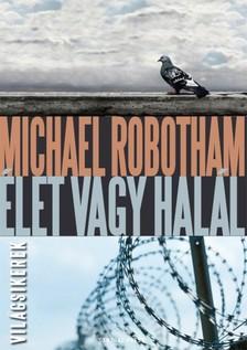 Michael Robotham - Élet vagy halál [eKönyv: epub, mobi]