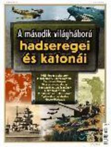 . - A második világháború hadseregei és katonái