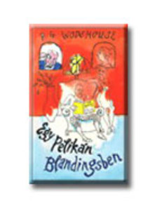 P. G. Wodehouse - Egy Pelikán Blandingsben