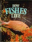 Whitehead, Peter - How Fishes Live [antikv�r]