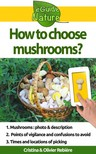 Olivier Rebiere Cristina Rebiere, - How to choose mushrooms? [eK�nyv: epub,  mobi]