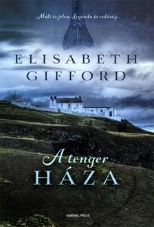 Elisabeth Gifford - A tenger háza [eKönyv: epub, mobi]