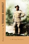 Lodge Henry Cabot - Theodore Roosevelt [eK�nyv: epub,  mobi]