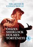 Sir Arthur Conan Doyle - Sir Arthur Conan Doyle összes Sherlock Holmes története 1.