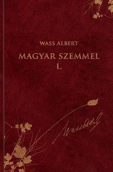 Wass Albert - MAGYAR SZEMMEL I. - WASS ALBERT SOR. 43.