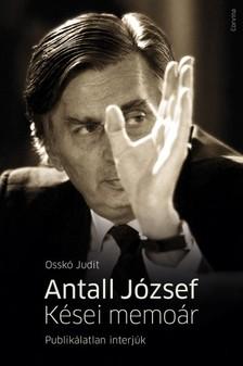 Ossk� Judit - Antall J�zsef - K�sei memo�r. Publik�latlan interj�k [eK�nyv: epub, mobi]