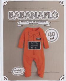 . - BABANAPL� - MINDEN, AMIT A BABAV�R�SR�L TUDNOD KELL - 40 H�T