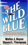 Boyne, Walter J., Thompson, Steven L. - The Wild Blue [antikv�r]