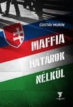 Gustáv Murín - Maffia határok nélkül [eKönyv: epub,  mobi]