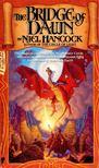 HANCOCK, NIEL - The Bridge of Dawn [antikvár]