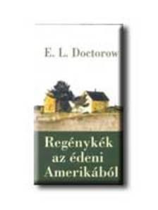 E. L. Doctorow - Reg�nyk�k az �deni Amerik�b�l