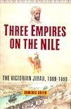 GREEN, DOMINIC - Three Empires on the Nile - The Victorian Jihad,  1869-1899 [antikvár]