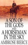 AMBROSE BIERCE - A Son of the Gods and A Horseman in the Sky [eKönyv: epub,  mobi]