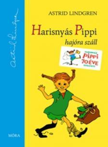 Astrid Lindgren - HARISNY�S PIPPI HAJ�RA SZ�LL - KEM�NY BOR�T�S