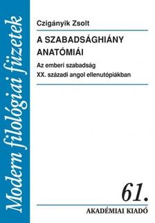 Czig�nyik Zsolt - A szabads�ghi�ny anat�mi�i [eK�nyv: epub, mobi]