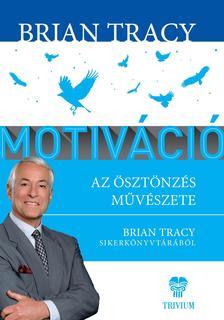 Tracy, Brian - Motiv�ci�