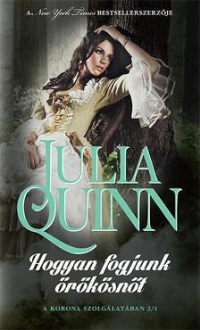Julia Quinn - Hogyan fogjunk �r�k�sn�t