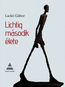 Lack� G�bor - Lichtig m�sodik �lete [eK�nyv: pdf, epub, mobi]
