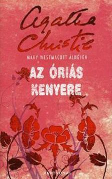 Christie Agatha - Az óriás kenyere