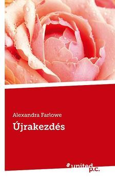 Alexandra Farlowe - �jrakezd�s