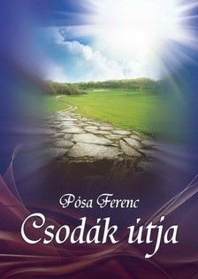 P�sa Ferenc - A csod�k �tja [eK�nyv: epub, mobi]