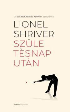 Lionel Shriver - Sz�let�snap ut�n