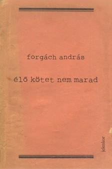 Forg�ch Andr�s - �l� k�tet nem marad [eK�nyv: epub, mobi]