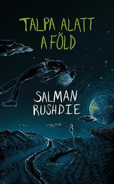 Salman Rushdie - Talpa alatt a f�ld
