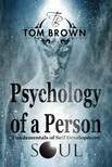 Brown Tom - Psychology of a Person and Fundamentals of Self-Development (Positive Thinking) [eK�nyv: epub,  mobi]