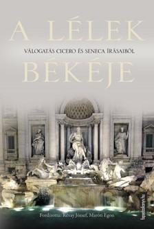 Cicero Seneca - - A�l�lek b�k�je [eK�nyv: epub, mobi]