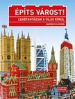 Warren Elsmore - Építs várost! - Legófantáziák a világ körül