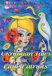 Volodymyr Vakulenko-K., Denzil Darel, Vanessa Darel - Ukrainian Fairy Tales for Little Patriots [eK�nyv: epub,  mobi]