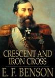 BENSON, E.F. - Crescent and Iron Cross [eK�nyv: epub,  mobi]