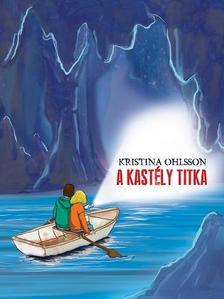Kristina Ohlsson - A kastély titka