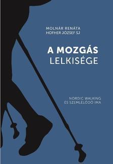 - A mozgás lelkisége - Nordic walking és szemlélődő ima
