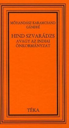 M�hand�sz Karamcsand Gandhi - HIND SZVAR�DZS - AVAGY AZ INDIAI �NKORM�NYZAT