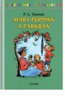Pamela Lyndon Travers - Mary Poppins a parkban