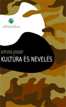 Eötvös József - Kultúra és nevelés [eKönyv: epub, mobi]