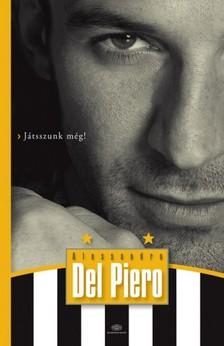 Del Piero Alessandro - Játsszunk még! [eKönyv: epub, mobi]