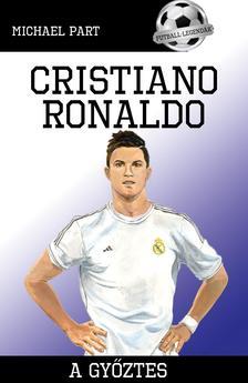 PART, MICHAEL - Cristiano Ronaldo - A gy�ztes