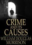 Morrison William Douglas - Crime and Its Causes [eK�nyv: epub,  mobi]