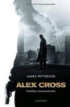 James Patterson - Alex Cross - Halálos keresztutak