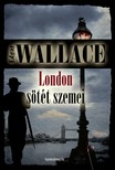 Edgar Wallace - London s�t�t szemei [eK�nyv: epub, mobi]