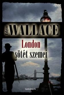 Edgar Wallace - London sötét szemei [eKönyv: epub, mobi]