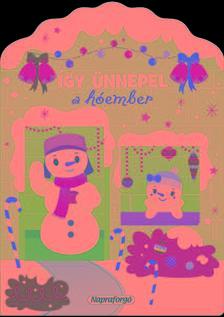 - Karácsonyi lapozó - Így ünnepel a hóember