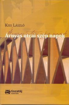 Kiss L�szl� - �RNYAS UTCAI SZ�P NAPOK