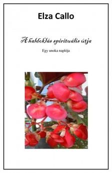 Callo Elza - A haldoklás spirituális útja - Egy unoka naplója [eKönyv: pdf, epub, mobi]