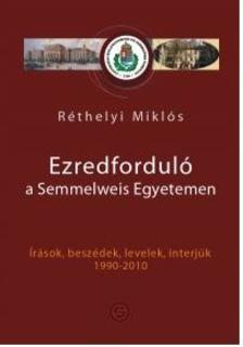 Réthelyi Miklós - Az ezredforduló a Semmelweis Egyetemen, ahogy Réthelyi Miklós Rector Magnificus látta
